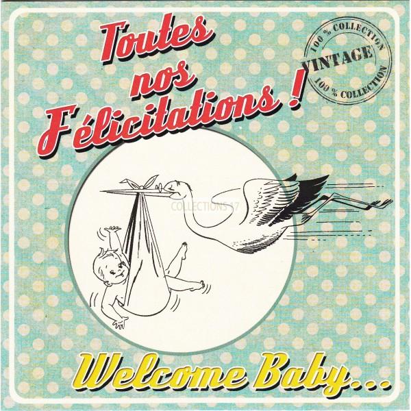 Toutes nos Félicitations ! Welcome Baby...